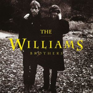 """Can't Cry Hard Enough"" The Williams Brothers"