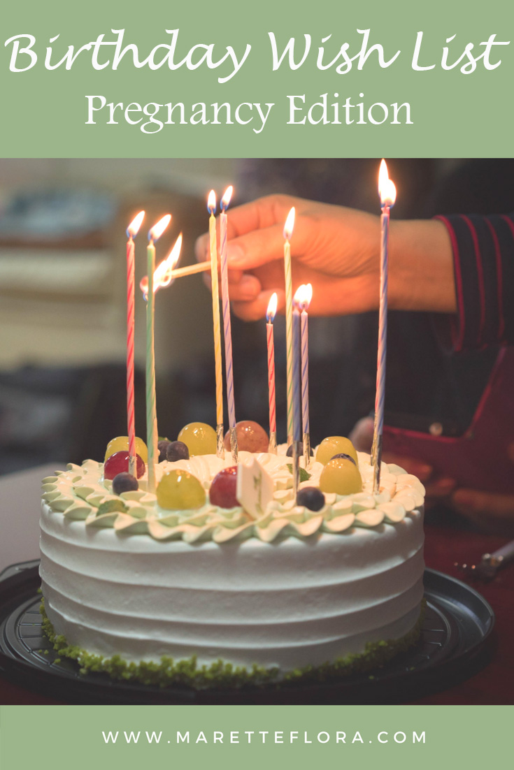 My Birthday Wish List, Pregnancy Edition