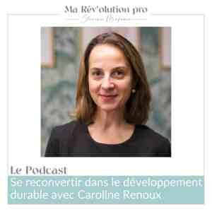 Caroline Renoux reconversion développement durable