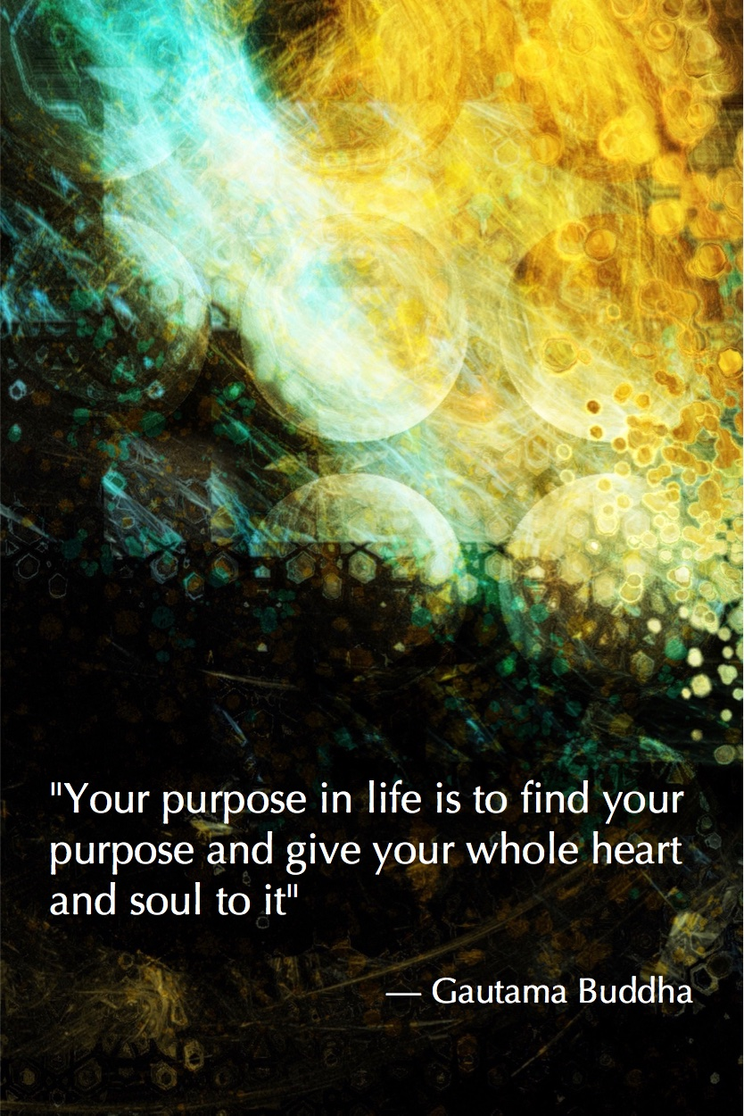 Your Purpose in Life is to find your purpose Buddha Quote Fractal Art by Margaret Dill #spiritualquotes #wordsofwisdom #Fractalart #AbstractArt #Margaretdill