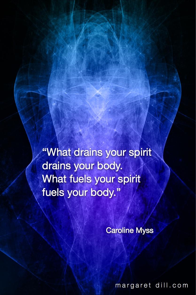What drains your spirit Caroline Myss