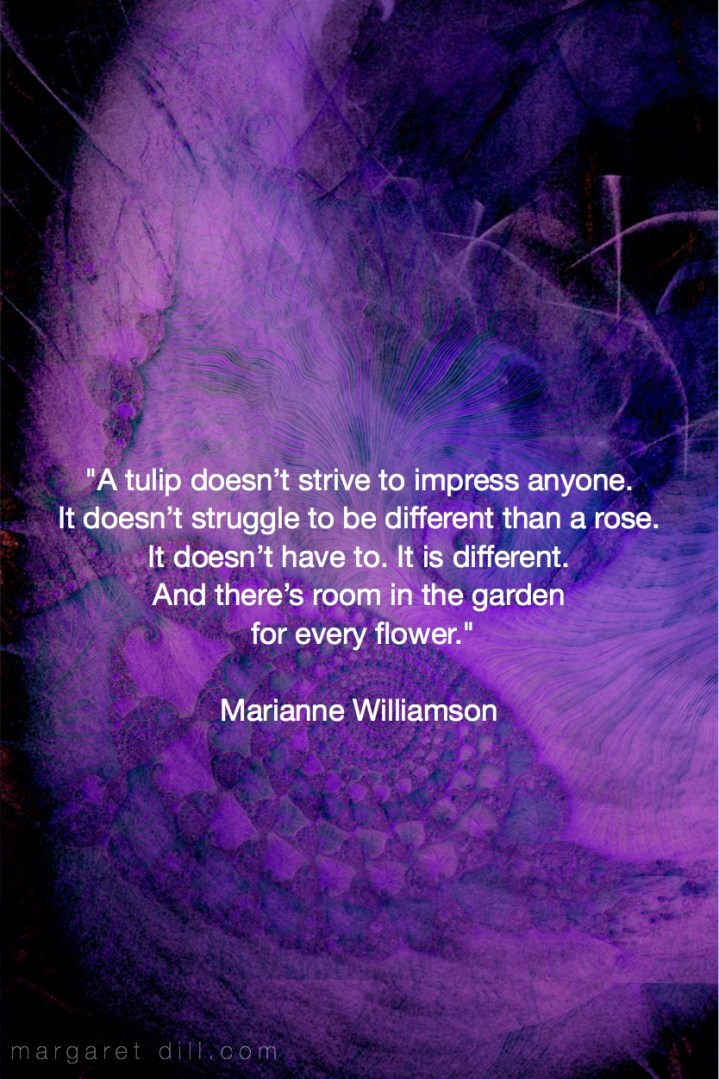 Marianne Williamson Quote A Tulip Doesnt Strive To Impress Anyone