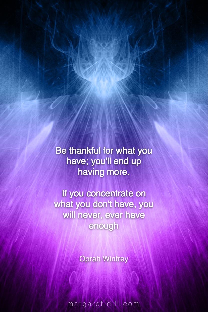 Be thankful - Oprah Winfrey   #Wisdom  #MotivationalQuote  #Inspirational Quote  #OprahWinfrey  #LifeQuotes  #LeadershipQuotes #PositiveQuotes  #SuccessQuotes