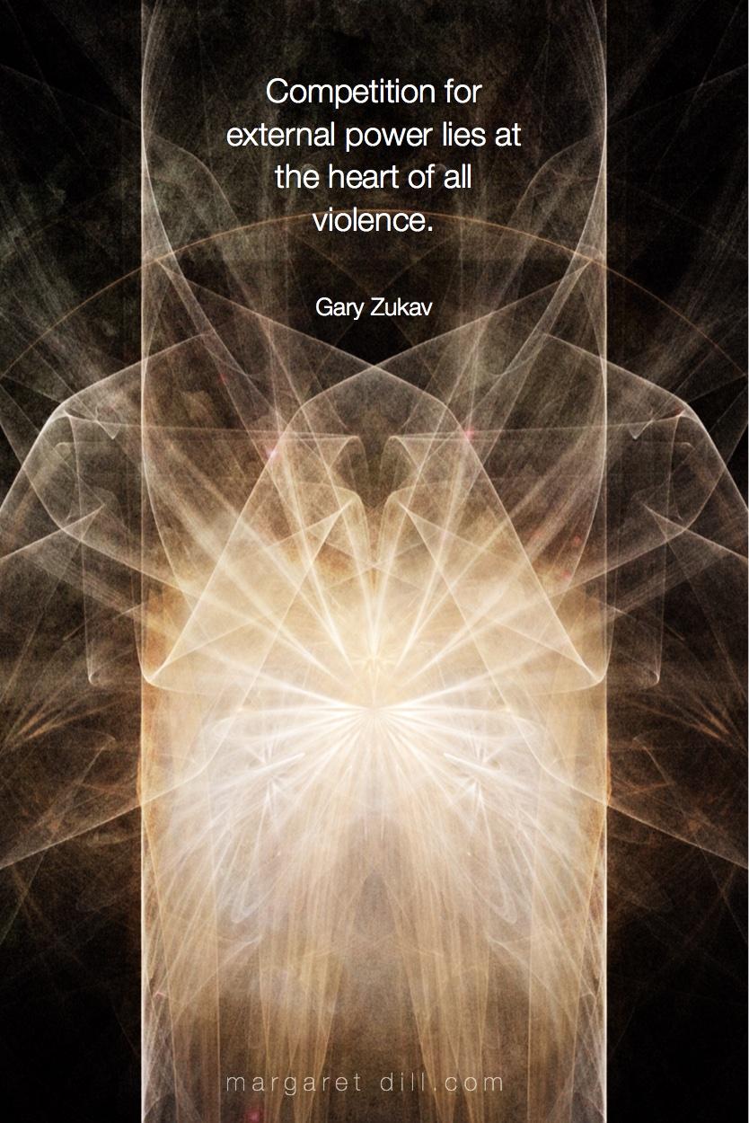 Competition for external Gary Zukav Quote #spiritualquotes  #wordsofwisdom #Fractalart  #Margaretdill #GaryZukavQuote