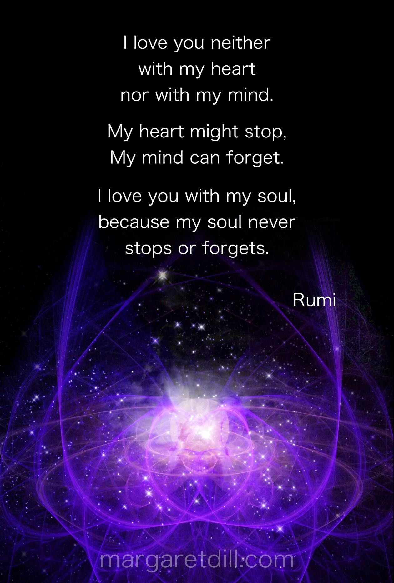 I love you Rumi Quote #wordsofwisdom #spiritualquotes #positivequotes #Rumi #margaretdill