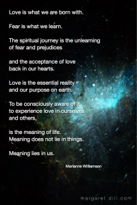 Love is what -Marianne Williamson #spiritualquotes #wordsofwisdom #Fractalart #Margaretdill #wordstoliveby #MarianneWilliamsonQuote