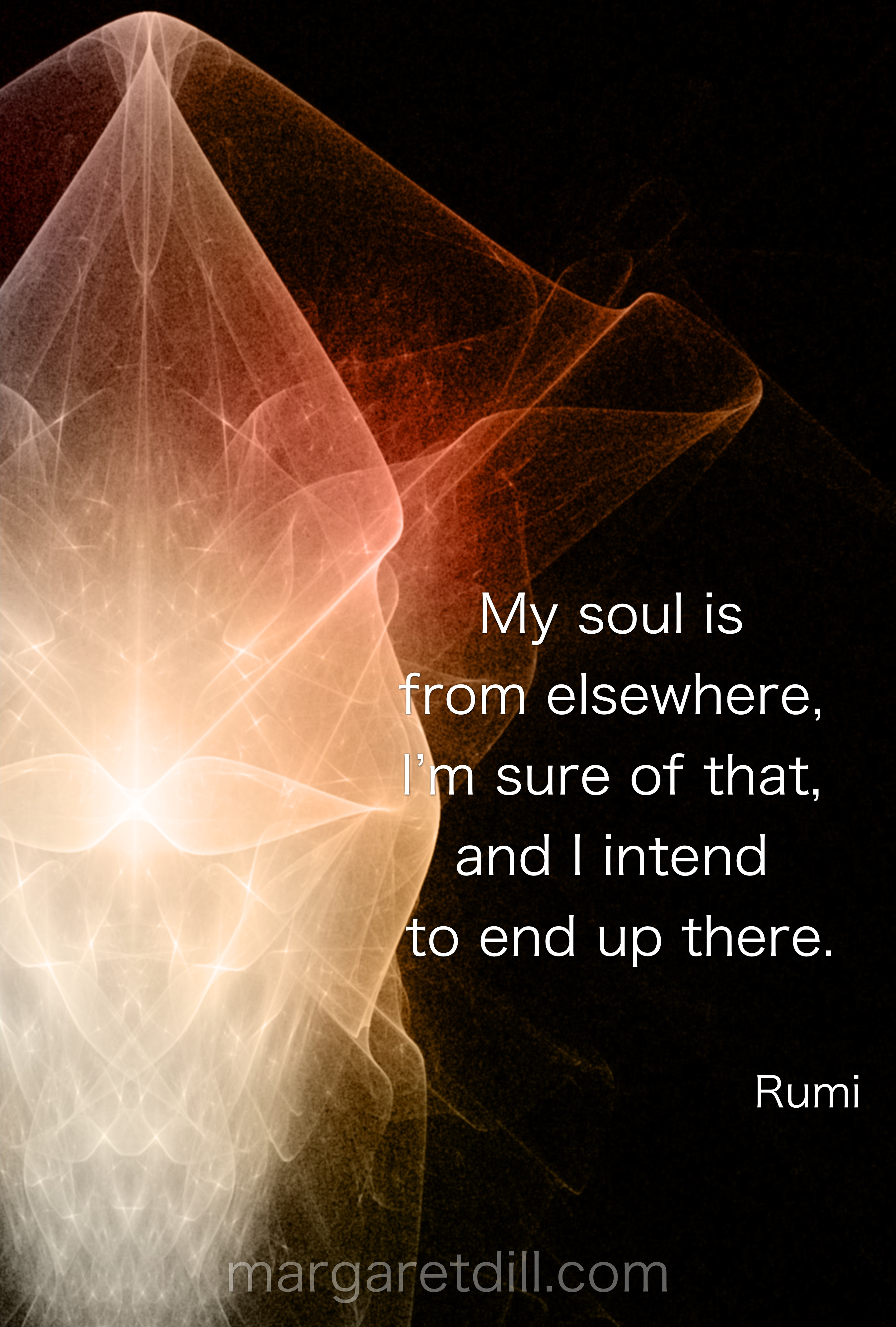 My Soul Is Rumi Quote Margaret Dill Lightworker Artist