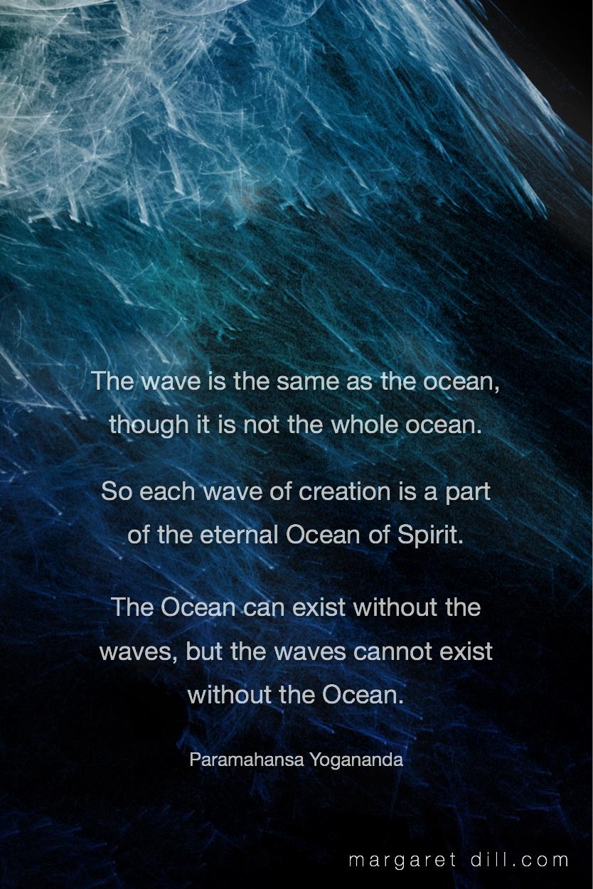 The wave is-Paramahansa Yogananda #spiritualquotes  #wordsofwisdom  #positivewords #ParamahansaYogananda #ParamahansaYoganandaQuote #Mindfulness #meditationa #Fractalart  #Margaretdill