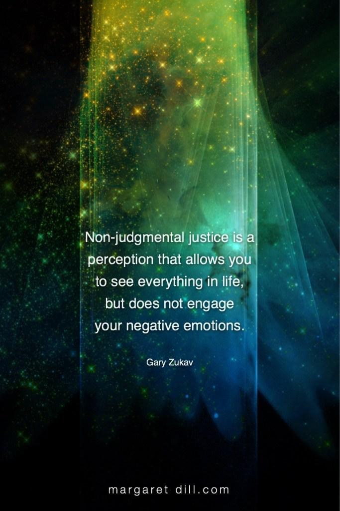 Non-judgmental-Gary Zukav #Inspirational Quote #GaryZukav #LifeQuotes #LeadershipQuotes #PositiveQuotes #SuccessQuotes
