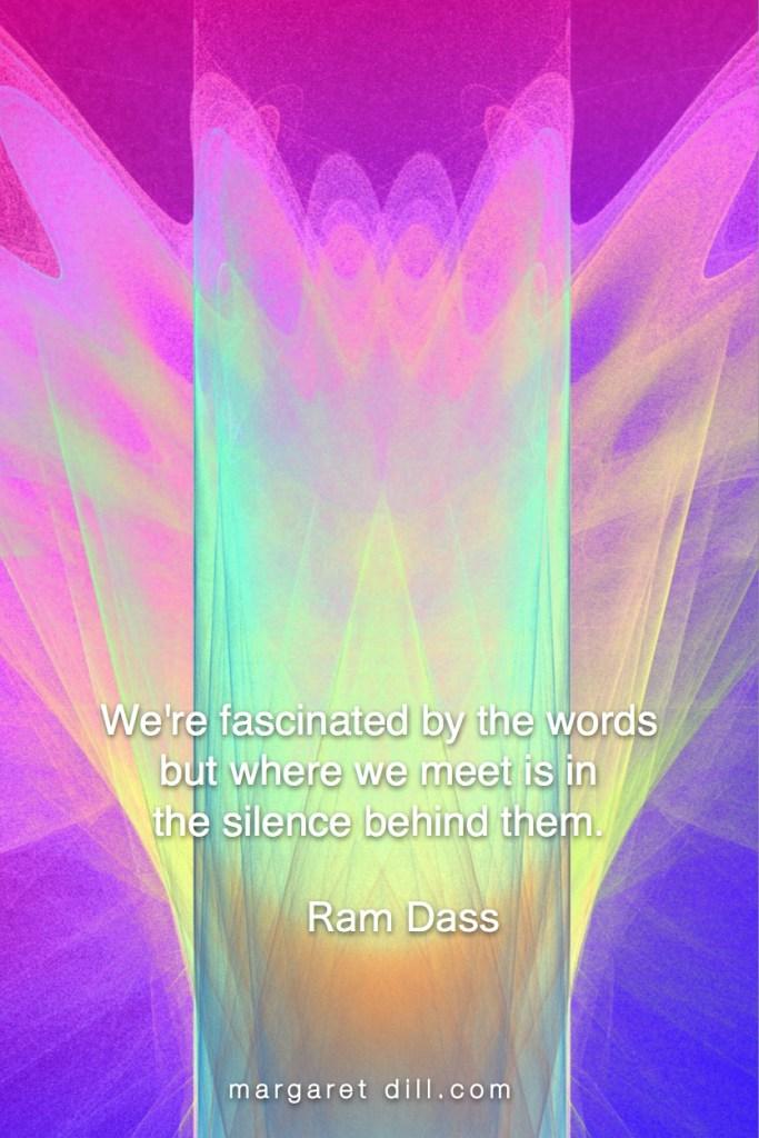 Silence- Ram Dass