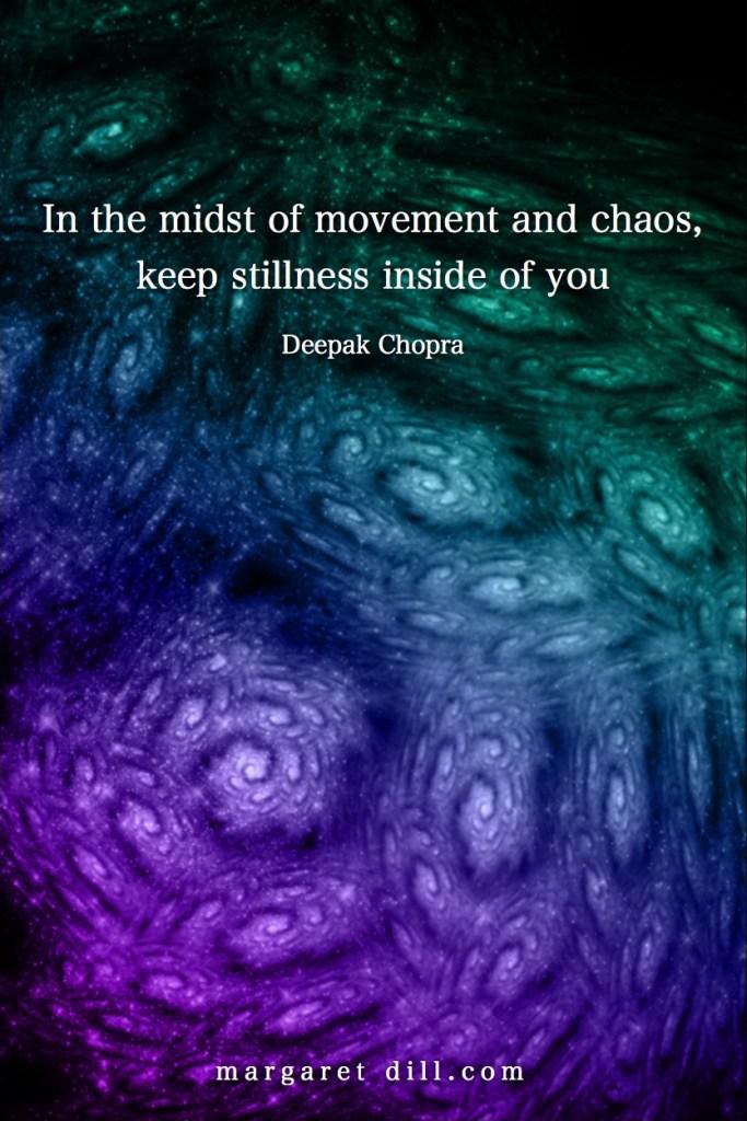 movement and chaos-Deepak Chopra-#Deepak Chopra #Wisdom #MotivationalQuote #Inspirational Quote #LifeQuotes #LeadershipQuotes #PositiveQuotes #SuccessQuotes