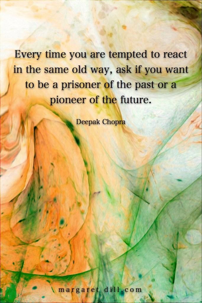 pioneer of the future- Deepak Chopra-#Deepak Chopra #Wisdom #MotivationalQuote #Inspirational Quote #LifeQuotes #LeadershipQuotes #PositiveQuotes #SuccessQuotes