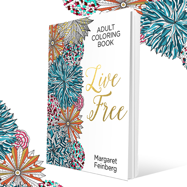 - The Adult Coloring Book You've Been Waiting For: Live Free - Margaret  Feinberg