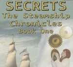 Secrets - The Steamship Chronicles, Book One