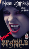 These Vampires Don't Sparkle - Click for more information.
