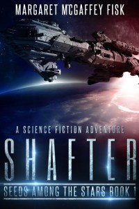 Shafter (Seeds Among the Stars) by Margaret McGaffey Fisk