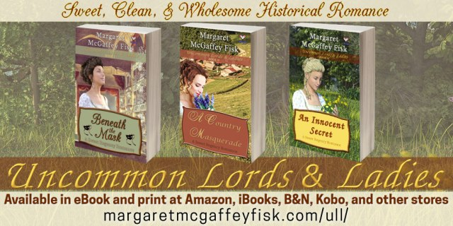 Uncommon Lords and Ladies, a sweet Regency romance series (Twitter Sharable)