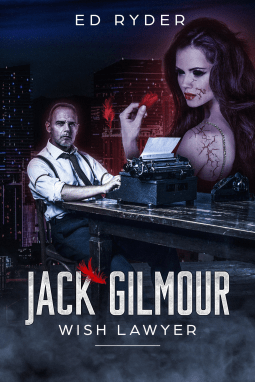 Jack Gilmour: Wish Lawyer by Ed Ryder