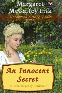 An Innocent Secret (Uncommon Lords and Ladies, Book 3) by Margaret McGaffey Fisk