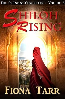 Shiloh Rising by Fiona Tarr