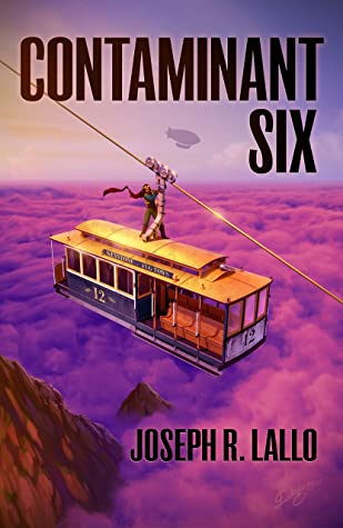 Contaminant Six by Joseph R. Lallo Cover Art