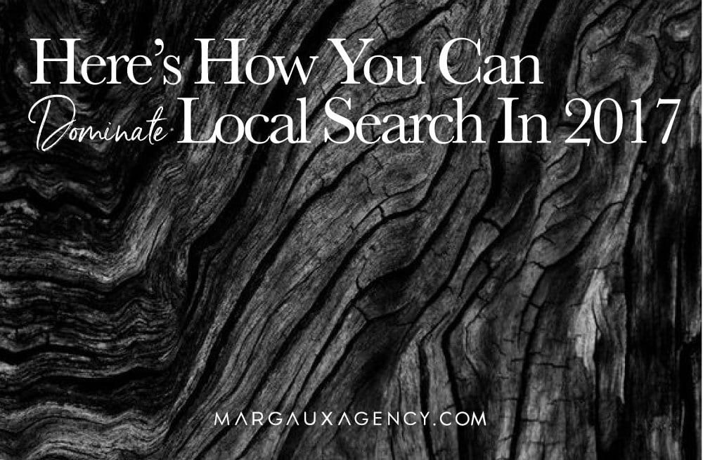 How You Can Dominate Local Search in 2017