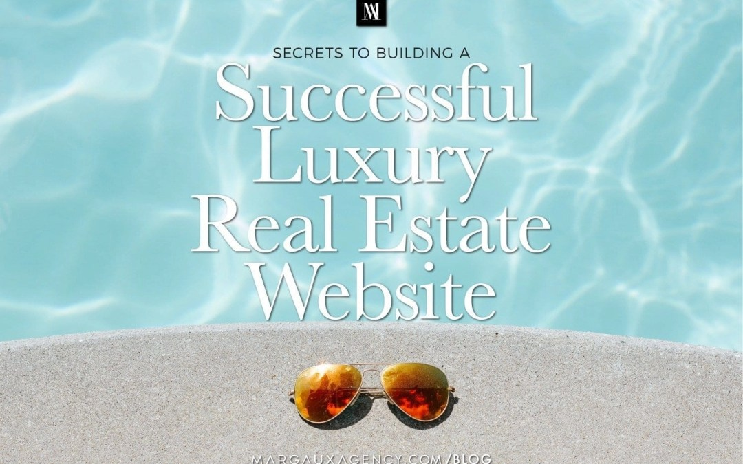 5 Secrets to Building a Successful Luxury Real Estate Website