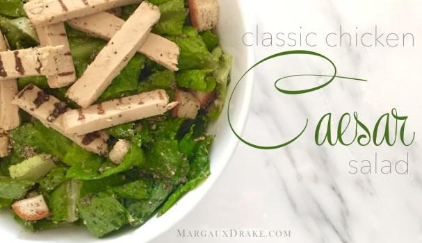 classic chicken caesar salad-Margaux Drake