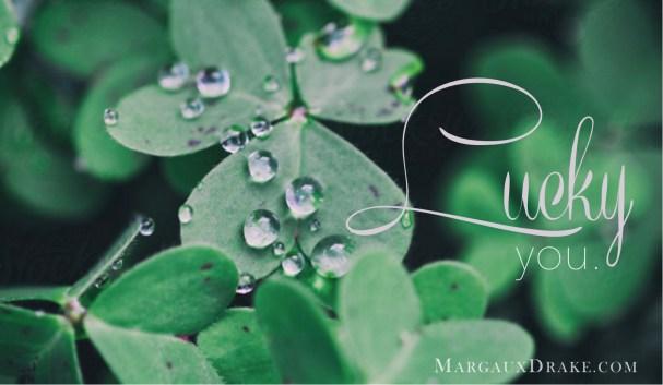 Lucky You- Gratitude Margaux Drake