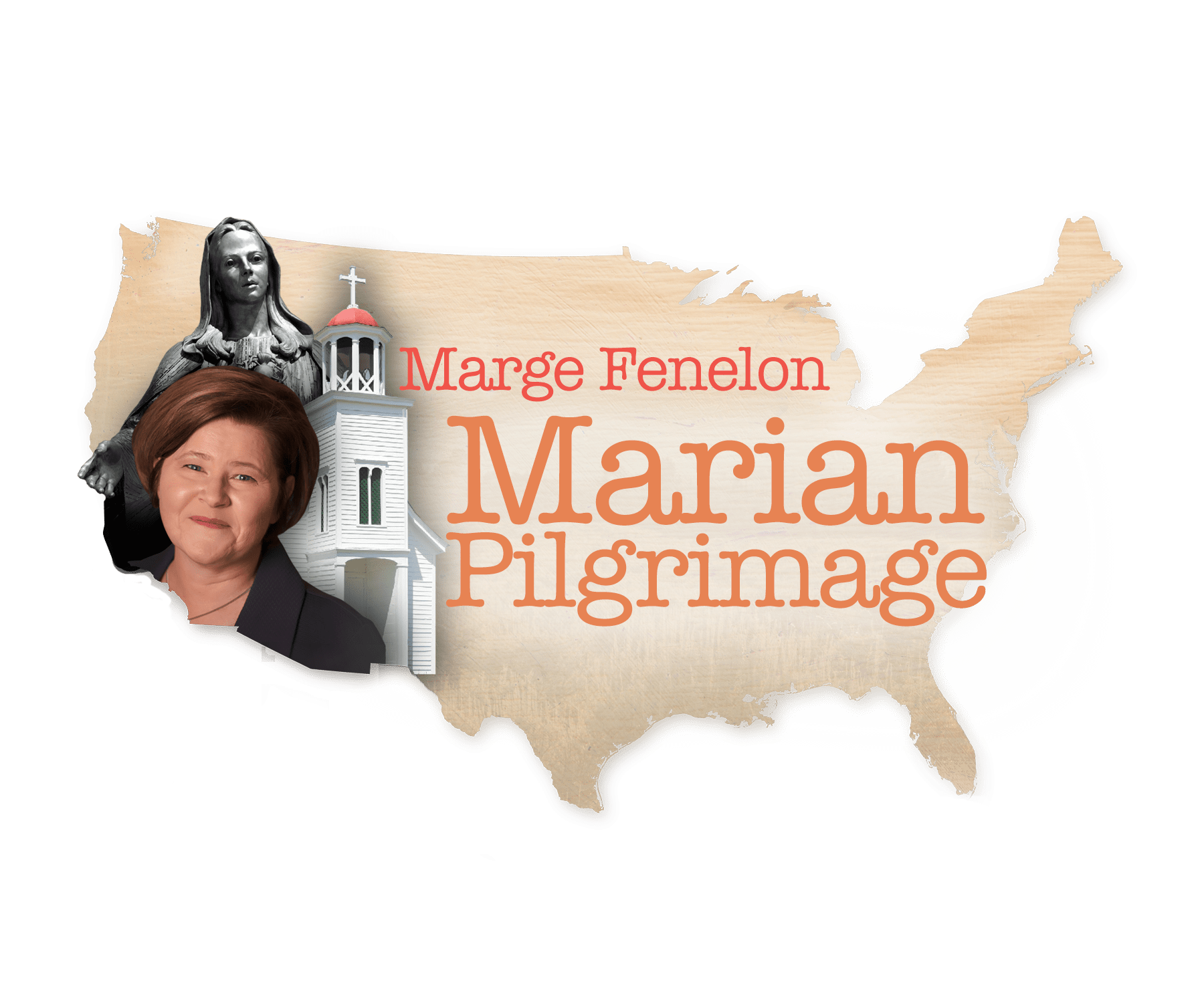 Marian Pilgrimage: Discovering Mary Across the USA – Marge Steinhage