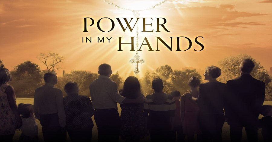 Power in My Hands: New Film Uncovers the Timeless Beauty of the Rosary