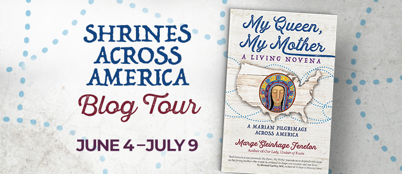 Squeee! Join Us for the Shrines Across America Blog Tour! – Marge Steinhage Fenelon