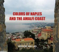 Colors of Naples and the Amalfi Coast by Margie Miklas