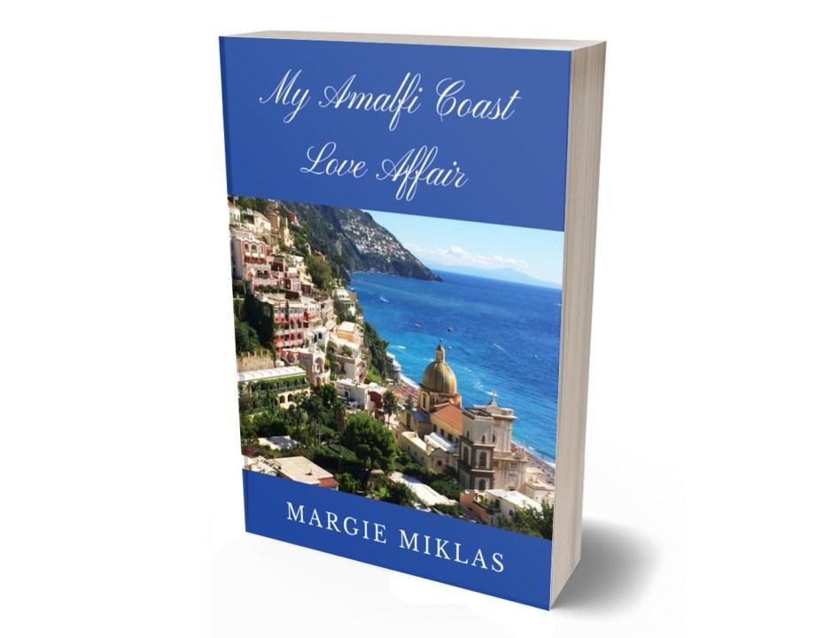 My Amalfi Coast Love Affair by Margie Miklas