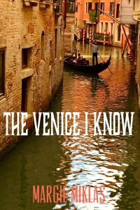 The Venice I Know by Margie Miklas