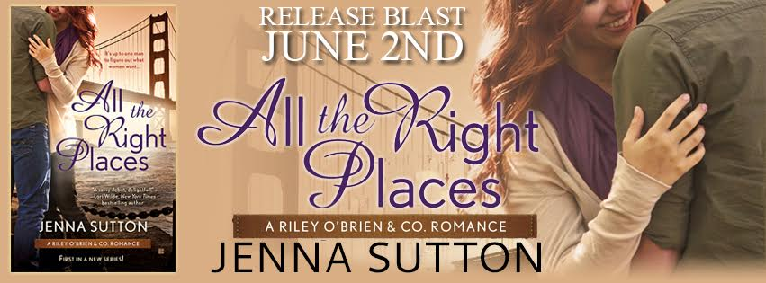 Release Day Blast!  All the Right Places by Jenna Sutton