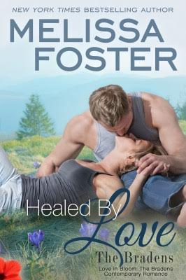 HEALED BY LOVE (Bradens at Peaceful Harbor #1) by Melissa Foster