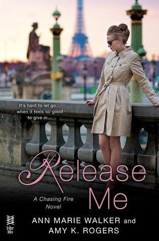 Review & Excerpt! Release Me by Ann Marie Walker & Amy K. Rogers