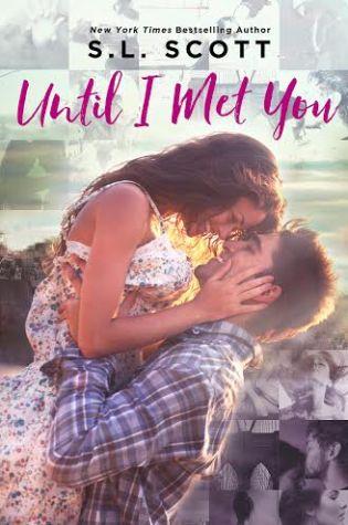 Until I Met You by S.L. Scott
