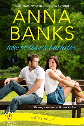 EXCERPT! How to Lose a Bachelor by Anna Banks