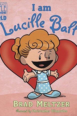 I am Lucille Ball by Brad Meltzer