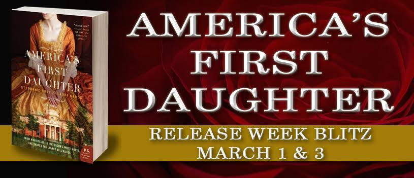 Release Week Blitz! AMERICA'S FIRST DAUGHTER by: Stephanie Dray and Laura Kamoie