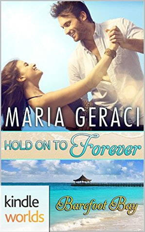 Hold on to Forever by Maria Geraci