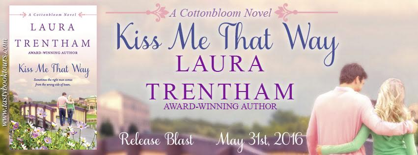 KISS ME THAT WAY by Laura Trentham EXCERPT & GIVEAWAY!