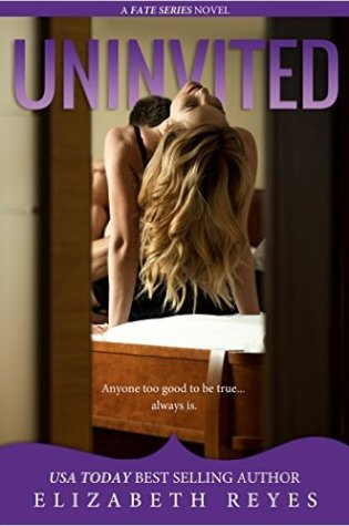 Uninvited by Elizabeth Reyes