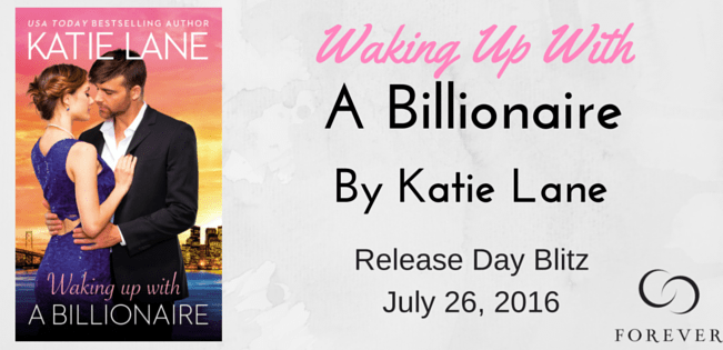 Waking Up With A Billionaire  by: Katie Lane