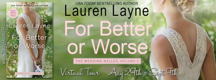 FOR BETTER OR WORSE (The Wedding Belles #2) by: Lauren Layne