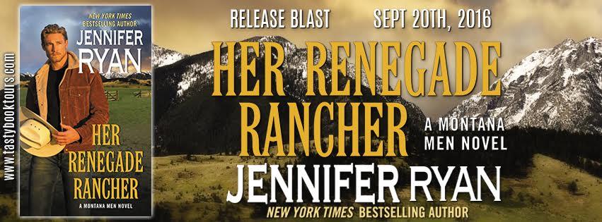 HER RENEGADE RANCHER Montana Men #5 Jennifer Ryan