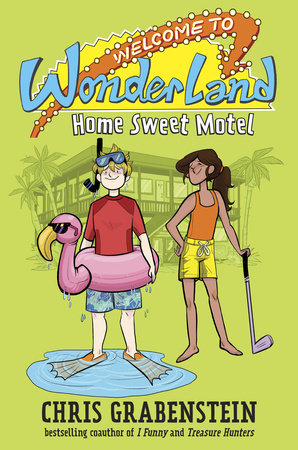 Home Sweet Motel (Welcome to Wonderland #1) by Chris Grabenstein