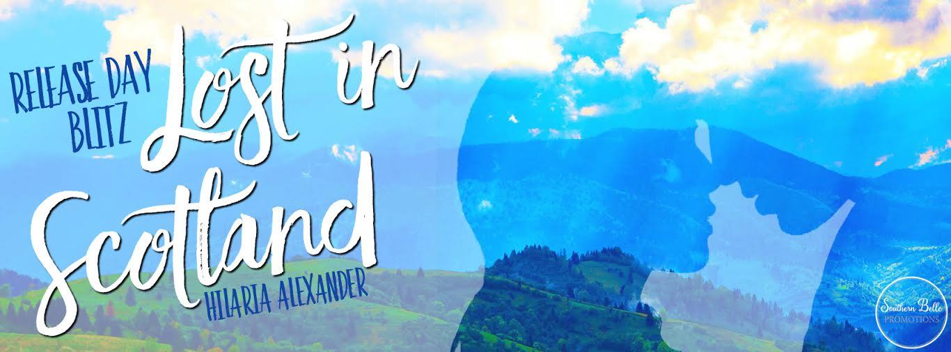 Lost in Scotland by Hilaria Alexander